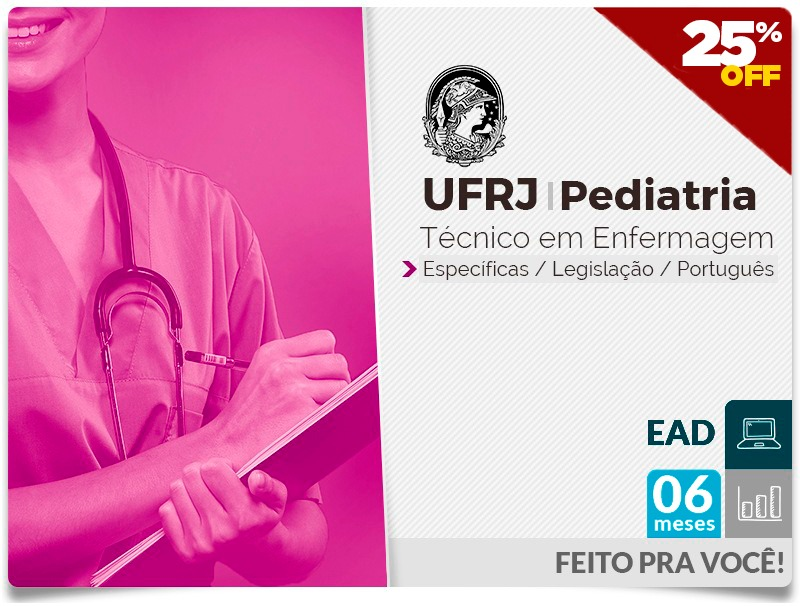UFRJ PEDIATRIA Completo Técnico Enfermagem - EAD - 6 MESES