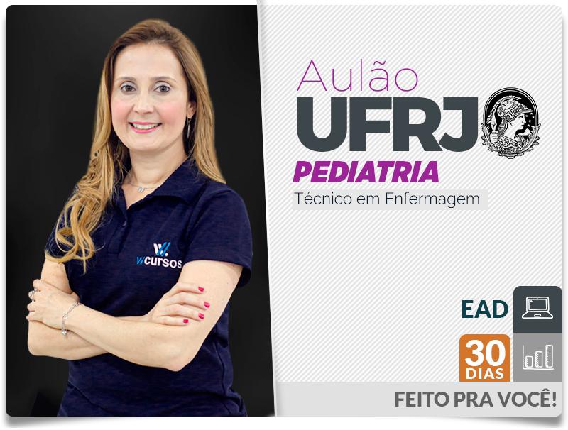 Aulão UFRJ Técnico de Enfermagem Pediatria -  On-line
