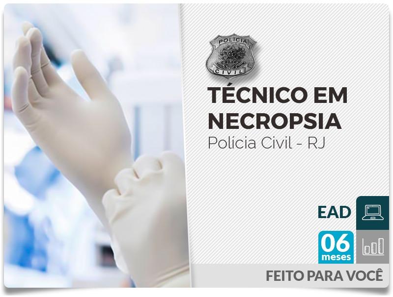Técnico de Necropsia - POLÍCIA CIVIL EAD