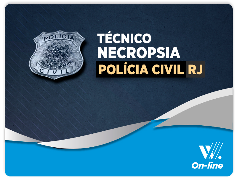 Técnico de Necropsia - POLÍCIA CIVIL EAD - 6 MESES DE ACESSO