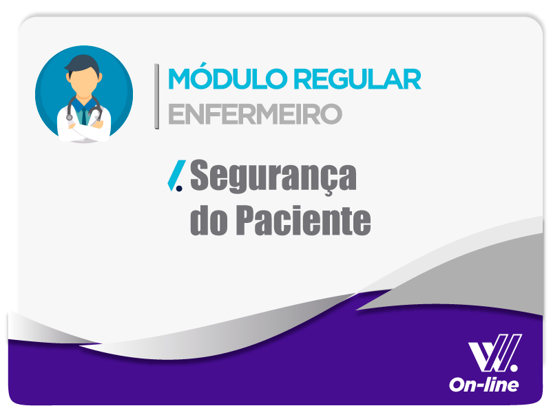 Módulo Regular - Segurança do Paciente - Profa. Priscilla Paiva