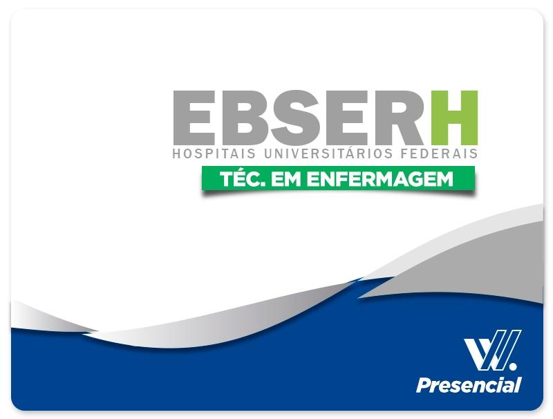EBSERH Concurso Nacional  - Técnico em Enfermagem