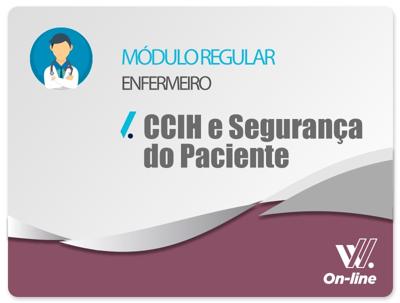 Módulo Regular - CCIH e Segurança do Paciente - Profa. Priscilla Paiva