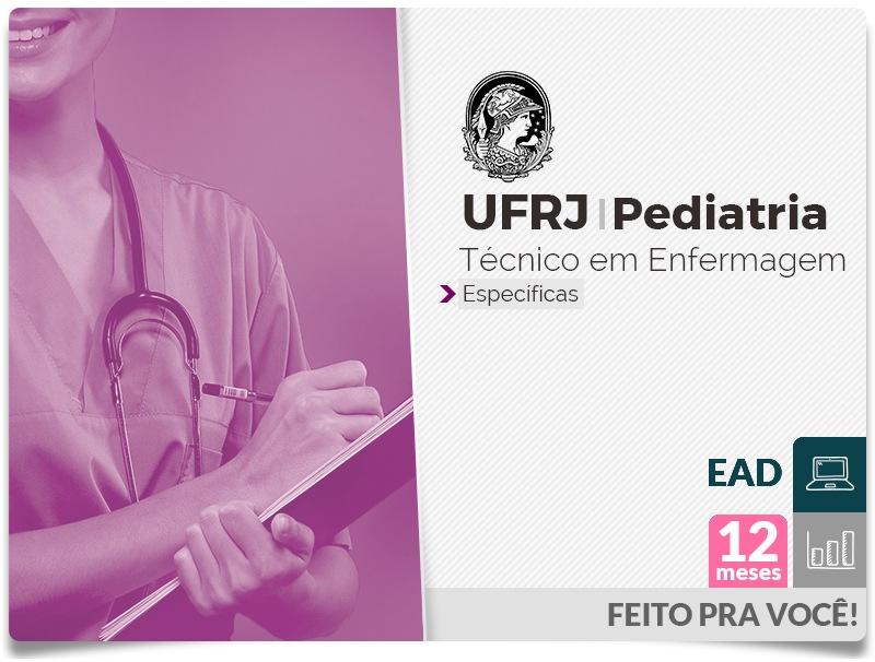 UFRJ PEDIATRIA Técnico Enfermagem - EAD